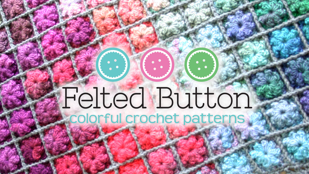 Felted Button | Colorful Crochet Patterns