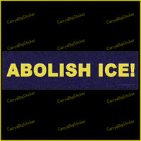 Bumper Sticker or Magnetic Bumper Sticker says, Abolish Ice! Features yellow letters on black background.