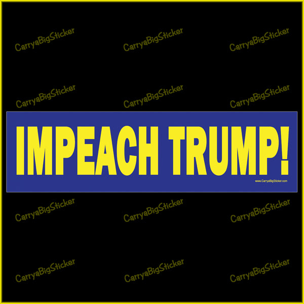 Bumper Sticker or Bumper Magnet says, Impeach Trump! Yellow letters on blue background.