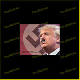 Bumper Sticker or Bumper Magnet depicts Trump as Hitler with swastika in the background.