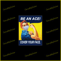 Poster-style sticker or magnet says, Be an Ace! Cover Your Face. Shows Rosie the Riveter wearing a face-mask.