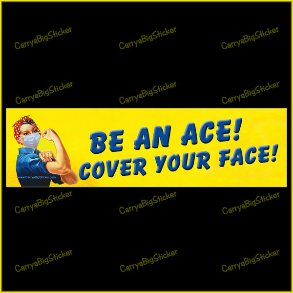 Sticker or Magnet says, Be an Ace! Cover Your Face! Shows Rosie the Riveter with her face covered.