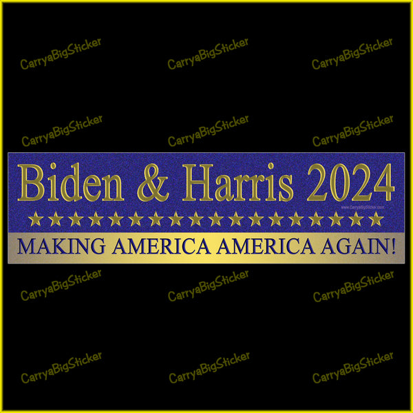 Bumper Sticker or Bumper Magnet Says, Biden and Harris 2024 Making America America Again!