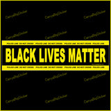Bumper Sticker or Bumper Magnet, says, Black Lives Matter.  Yellow borders simulate police tape, saying, Police Line Do Not Cross, in small letters.