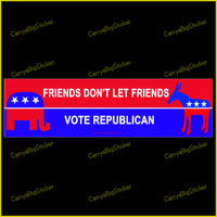 Bumper Sticker or Bumper Magnet says, Friends Don't Let Friends Vote Republican. Shows GOP elephant and Democratic donkey symbols. Red white and blue.