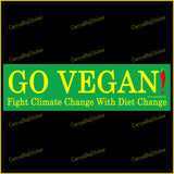 Bumper Sticker or Bumper Magnet says, Go Vegan! Fight Climate Change with Diet Change