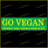 Go Vegan! Industrial Animal Farming is Making us Sick. Bumper Sticker OR Bumper Magnet