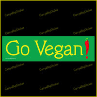 Bumper Sticker or Bumper Magnet says, Go Vegan! Exclamation point is formed from a chili pepper.