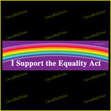 Bumper Sticker or Bumper Magnet says, I support the Equality Act. Features multicolored rainbow.