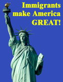 Immigrants Make America GREAT! Statue of Liberty Bumper Sticker OR Bumper Magnet