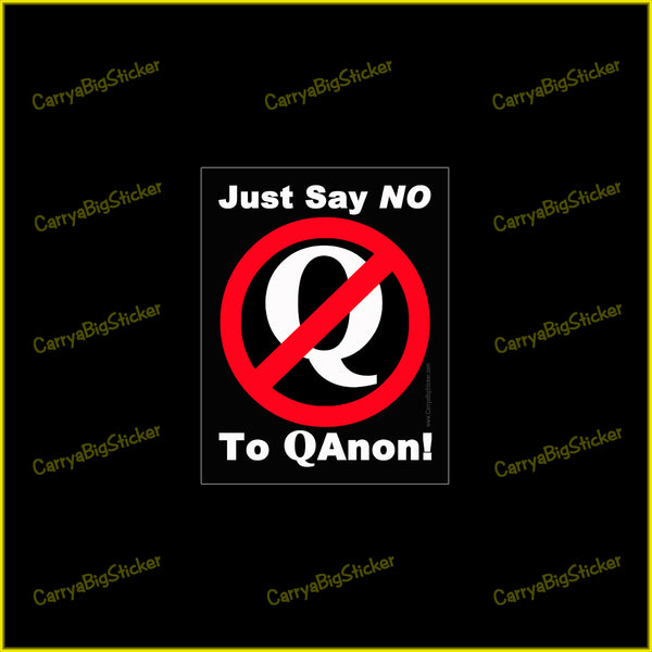 Just Say NO to QAnon! Bumper Sticker OR Bumper Magnet