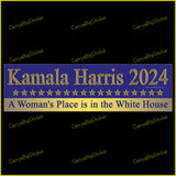 Bumper Sticker or Bumper Magnet says, Kamala Harris 2024 A Woman's Place is in the White House. Features row of gold stars.