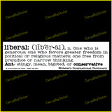 Bumper Sticker or Bumper Magnet shows definition of Liberal according to Webster's dictionary.