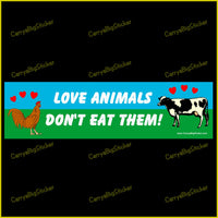 Bumper Sticker or Bumper Magnet says, Love Animals Don't Eat Them!