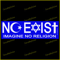 Bumper Sticker or Bumper Magnet Says, Noexist - Imagine No Religion. Letters include religious symbol such as Islamic Crescent, Star of David and a Cross.