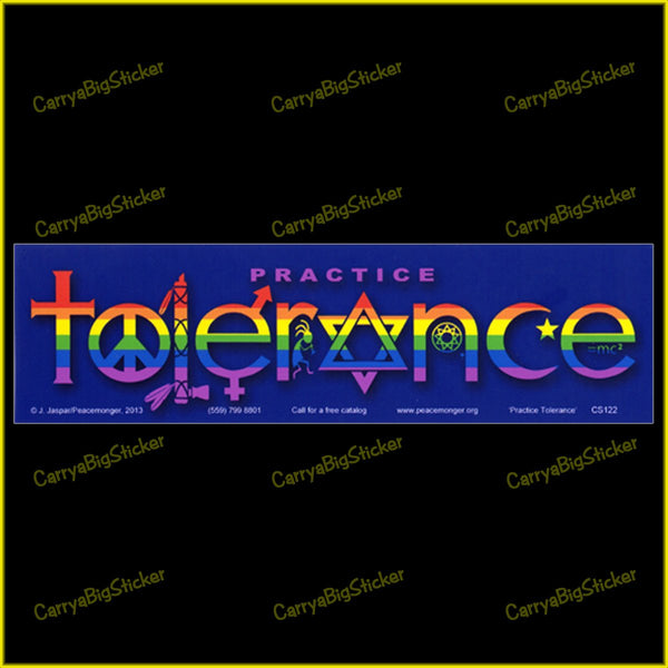 Bumper Sticker or Bumper Magnet says, Practice Tolerance. Features lettering comprised of religious symbols and colored with rainbow stripes.