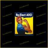 Bumper sticker or magnetic bumper sticker says, Re-Elect AOC! Features illustration of Alexandria Ocasio-Cortez posing like Rosie the Riveter.