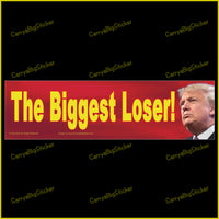 Bumper Sticker or Bumper Magnet says, The Biggest Loser! Features photo of Donald Trump.