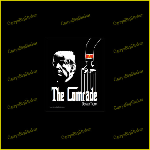Bumper Sticker or magnetic bumper sticker says, The Comrade, with Donald Trump in smaller letters. Shows Trump's face looking grim in a style reminiscent of The Godfather poster.