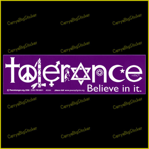 Bumper Sticker or Bumper Magnet says, Tolerance Believe in It. Features lettering comprised of religious symbols and peace symbol.