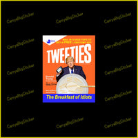 Bumper Sticker or Bumper Magnet says Tweeties The Breakfast of Idiots with familiar cereal box motif. Shows Donald Trump with smart phone and cereal bowl showing Trump tweets spelled in alphabet-type cereal.