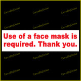 Sticker or magnet says, Use of face mask is required. Thank you. Red letters on white background.