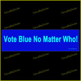 Bumper Sticker or Bumper Magnet says, Vote Blue No Matter Who!