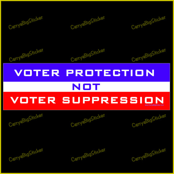 Bumper Sticker or Bumper Magnet says, Voter Protection Not Voter Suppression. Features red, white and blue stripes in background.