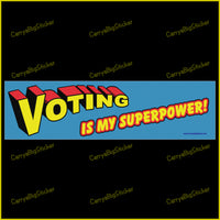 Bumper Sticker or Bumper Magnet says, Voting is My Superpower! Uses comic-book style lettering.