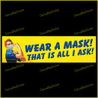 Sticker or Magnet says, Wear a Mask! That is All I Ask! Features Rosie the Riveter wearing a face mask.