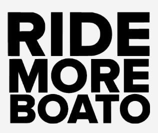 Ride more BOATO sticker