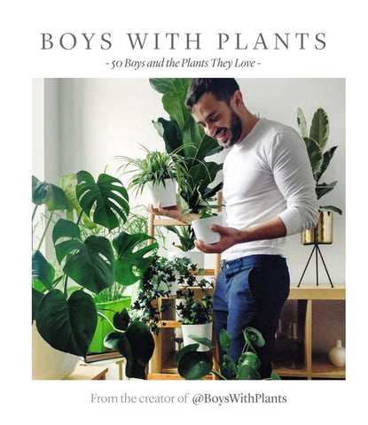 Boys with Plants Book Indoor Plants The Plant Lounge