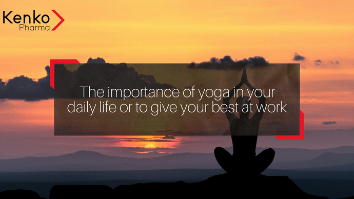 The importance of yoga in your daily life or to give your best at work