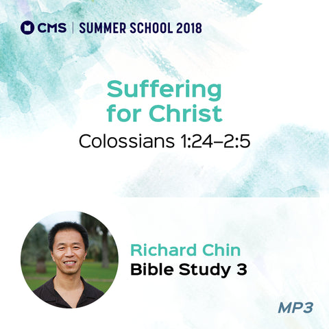 CMS Summer School 2018 - Suffering for Christ