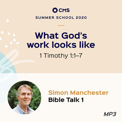 CMS Summer School 2020 – What God's work looks like