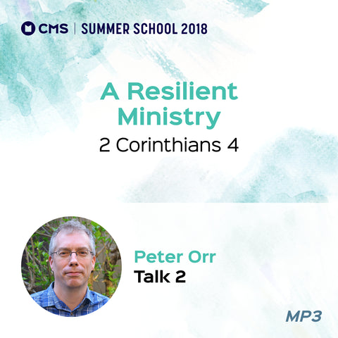 CMS Summer School 2018 - A Resilient Ministry