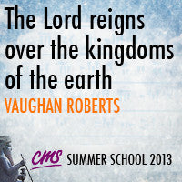 The Lord reigns over the kingdoms of the Earth