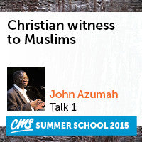 Christian Witness to Muslims