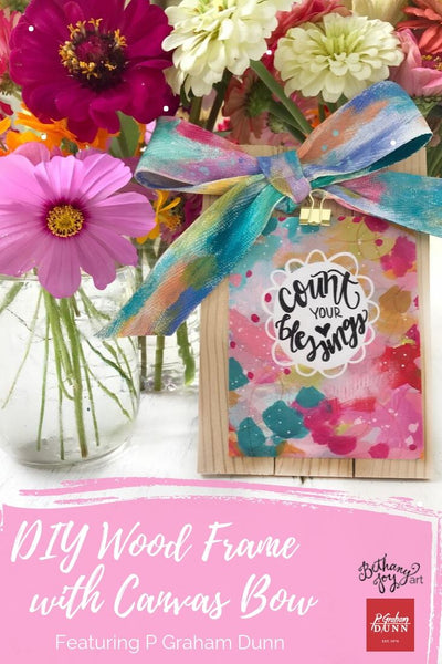 DIY Wood Frame with Painted Canvas Bow Featuring P Graham Dunn