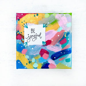Be Joyful 4x4 inch original abstract canvas with embroidery thread accents - Bethany Joy Art