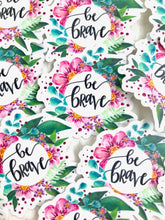 Load image into Gallery viewer, Be Brave Floral Vinyl Sticker - Bethany Joy Art