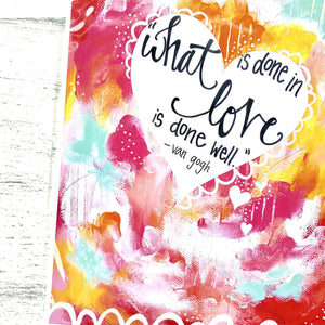"Inspirational Art Print: ""What is Done in Love is Done Well"" 8.5x11 inch Print - Bethany Joy Art"