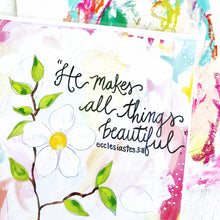 "Load image into Gallery viewer, Inspirational Art Print ""All Things Beautiful"" 8.5 x 11 inches - Bethany Joy Art"