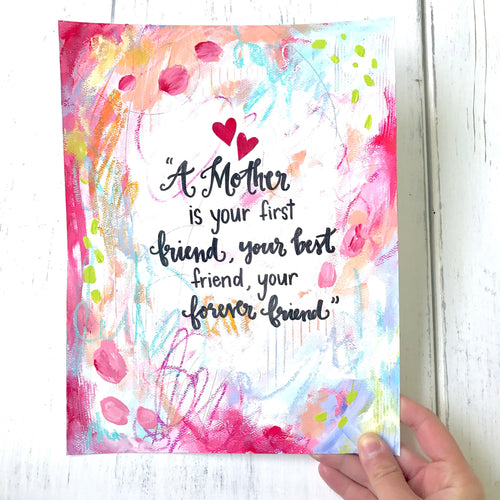Mother's Day Art / 8.5x11 inch Art Print / Gift for Mom / Gift for Mother / Forever Friend / First Friend / Inspirational Art for Mom SALE! - Bethany Joy Art
