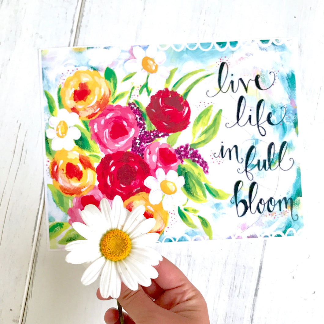 Live Life in Full Bloom / 8.5x11 inch Art Print / Floral Art / Colorful Home Decor - Bethany Joy Art