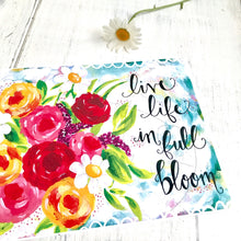 Load image into Gallery viewer, Live Life in Full Bloom / 8.5x11 inch Art Print / Floral Art / Colorful Home Decor - Bethany Joy Art