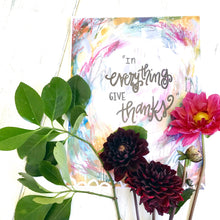 Load image into Gallery viewer, In Everything Give Thanks 8.5x11 inch Art Print - Bethany Joy Art