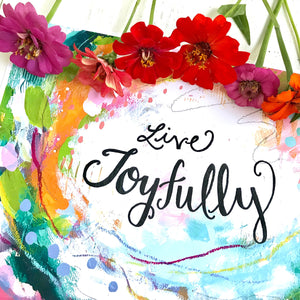 "Inspirational Art Print ""Live Joyfully""  8.5x11 inch art print - Bethany Joy Art"