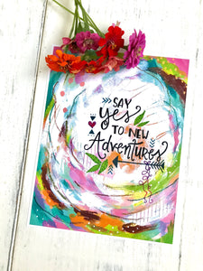 "Inspirational Art Print ""Yes to New Adventures"" 8.5 x 11 inch art print - Bethany Joy Art"