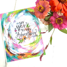 "Load image into Gallery viewer, Inspirational Art Print ""Yes to New Adventures"" 8.5 x 11 inch art print - Bethany Joy Art"